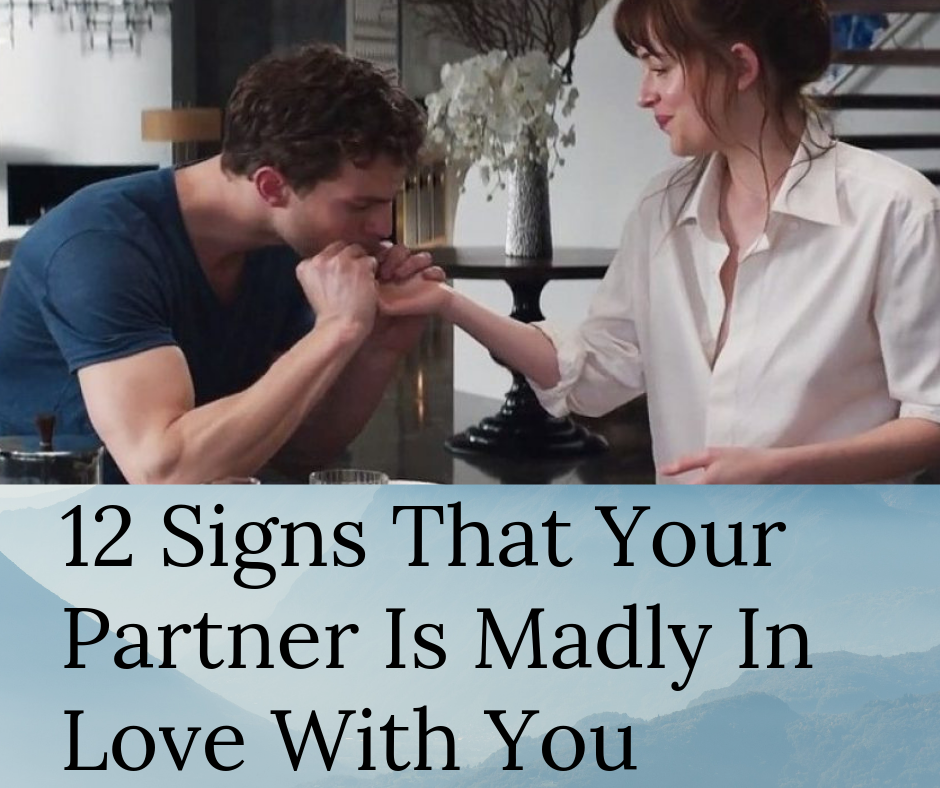 12 Signs That Your Partner Is Madly In Love With You
